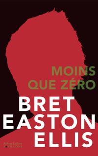 Moins que zéro   EASTON ELLIS, Bret