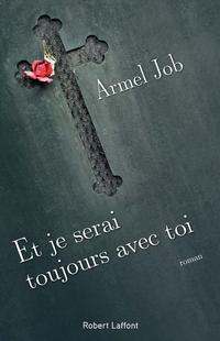 Et je serai toujours avec toi   JOB, Armel