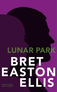 Lunar Park   EASTON ELLIS, Bret