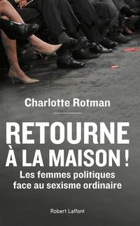 Retourne à la maison ! | ROTMAN, Charlotte