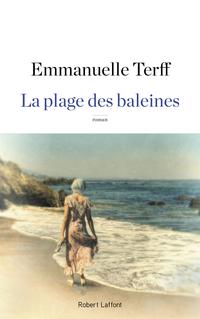 La Plage des baleines   TERFF, Emmanuelle