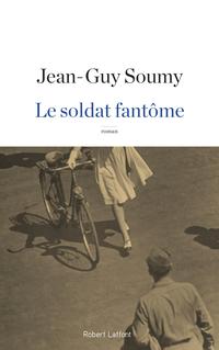 Le Soldat fantôme   SOUMY, Jean-Guy
