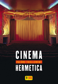 Cinema Hermetica | THIELLEMENT, Pacôme
