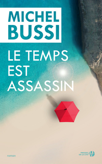Le temps est assassin | BUSSI, Michel