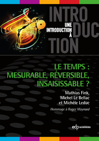 Le temps mesurable, réversible, insaisissable