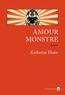 Amour monstre | Dunn, Katherine