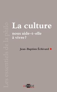 La culture nous aide-t-elle à vivre?