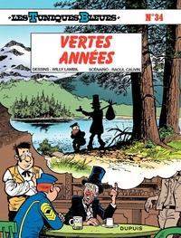 Les Tuniques Bleues - Tome 34 - VERTES ANNEES | Lambil,