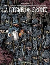 Une aventure rocambolesque de Vincent Van Gogh  - La ligne de front | Larcenet, Manu