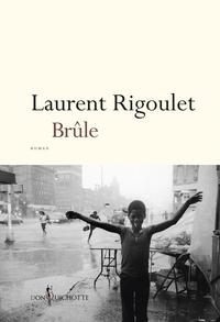 Brûle | Rigoulet, Laurent