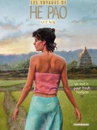 Les Voyages d'He Pao - Tome 5 - Un matin pour tout horizon