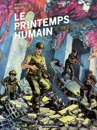 Le Printemps humain (Tome 2) - Résistants