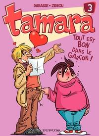 Tamara - Tome 3 - Tout est bon dans le garçon !