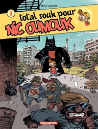 Nic Oumouk - tome 1 - Total souk pour Nic Oumouk   Larcenet, Manu