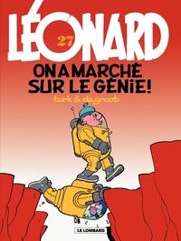 Léonard - tome 27 - On a marché sur le génie !
