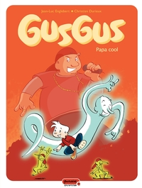 Gusgus - Tome 2 - Papa cool