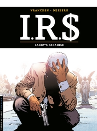 I.R.$. - Tome 17 - Larry's ...