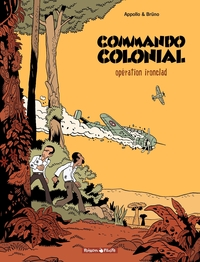 Commando Colonial – tome 1 - Opération Ironclad
