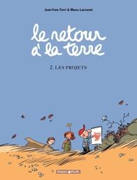 Le retour à la terre - tome 2 - Les projets