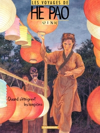 Les Voyages d'He Pao - Tome 3 - Quand s'eteignent les lampions