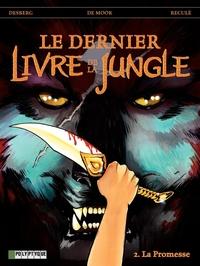 Le Dernier livre de la jungle - Tome 2 - La promesse