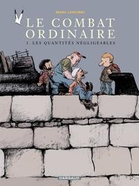 Le combat ordinaire - tome 2 - Les quantités négligeables | Larcenet, Manu