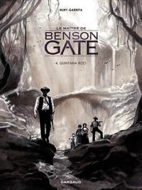Le Maître de Benson Gate - tome 4 - Quintana Roo (4) | Garreta,