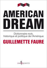 American Dream. Dictionnaire rock, historique et p