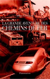 La Grande aventure des chemins de fer