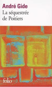 La séquestrée de Poitiers / L'affaire Redureau | Gide, André