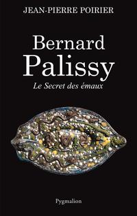 Bernard Palissy, Le Secret des émaux
