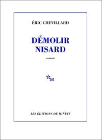 Démolir Nisard | Chevillard, Éric