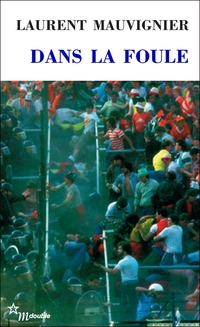Dans la foule | Mauvignier, Laurent