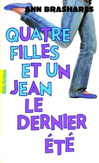 Quatre filles et un jean (Tome 4) - Le dernier été | Brashares, Ann