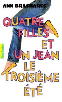 Quatre filles et un jean (Tome 3) - Le troisième été | Brashares, Ann