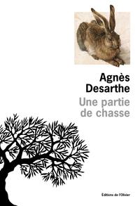 Une partie de chasse | Desarthe, Agnès