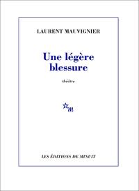 Une légère blessure | Mauvignier, Laurent