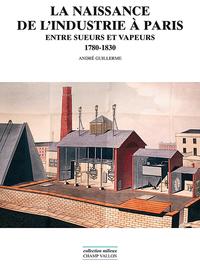La naissance de l'industrie à Paris