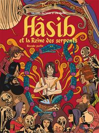 Hâsib et la Reine des serpents (Deuxième partie). D'après un conte des Mille et une nuits