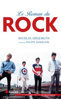 Le Roman du rock | Ungemuth, Nicolas. Auteur