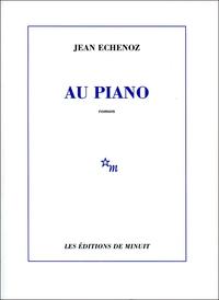 Au piano | Echenoz, Jean
