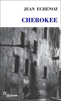 Cherokee | Echenoz, Jean