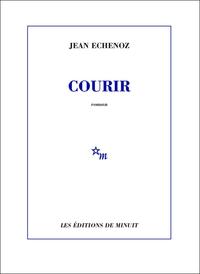 Courir | Echenoz, Jean