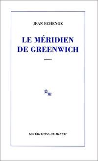 Le Méridien de Greenwich | Echenoz, Jean