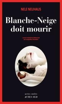 Blanche-Neige doit mourir | Neuhaus, Nele