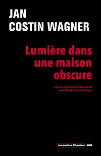 Lumière dans une maison obscure | Costin Wagner, Jan