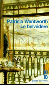 Le belvédère | WENTWORTH, Patricia
