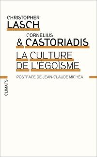 La Culture de l'égoïsme | Castoriadis, Cornelius