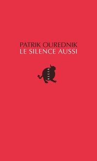 Le Silence aussi