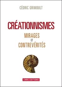 Créationnismes. Mirages et contrevérités